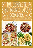 THE COMPLETE KETOGENIC DIET COOKBOOK: Low Carb Recipes That Actually Taste Good (Keto Cookbook, Keto Diet Recipes, Keto Foods, Keto Dinner Ideas)