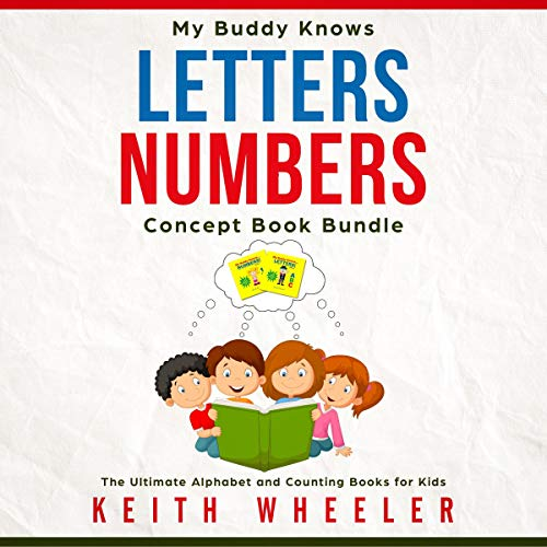 My Buddy Knows Letters & Numbers Concept Book Bundle: The Ultimate Alphabet and Counting Books for Kids audiobook cover art