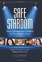 Safe Stardom: How to Protect Your Children on Their Road to Fame