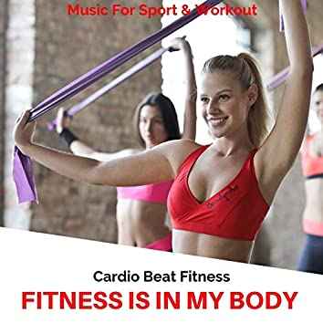 Fitness Is in My Body (Music for Sport & Workout)
