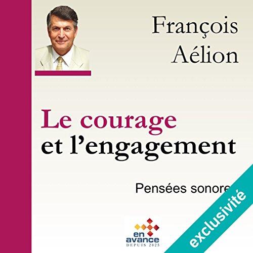 Couverture de Le courage et l'engagement