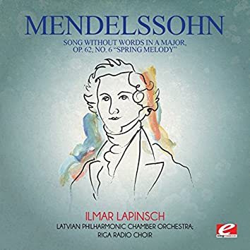 """Mendelssohn: Song Without Words in a Major, Op. 62, No. 6 """"Spring Melody""""(Digitally Remastered)"""