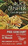 L' Art de perdre - Prix Goncourt des Lycéens 2017 - J'AI LU - 30/01/2019