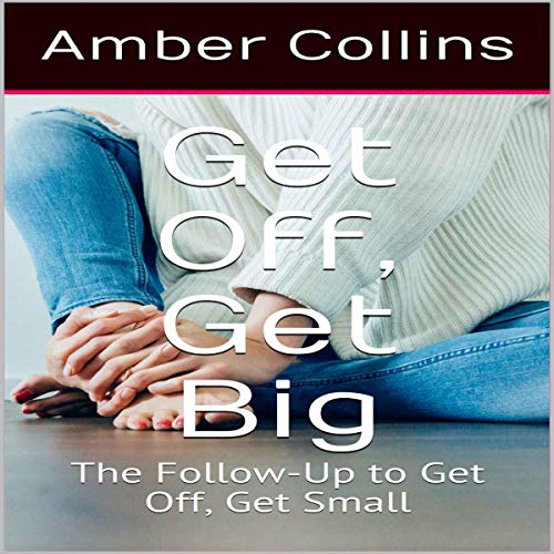 Get Off, Get Big audiobook cover art