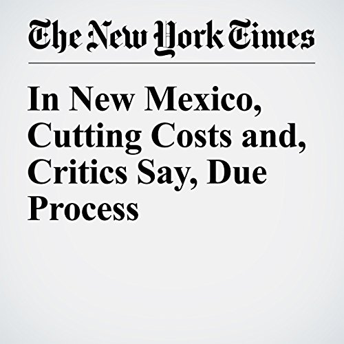 In New Mexico, Cutting Costs and, Critics Say, Due Process audiobook cover art
