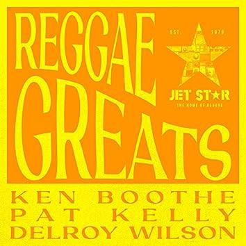 Reggae Greats: Ken Boothe, Pat Kelly & Delroy Wilson