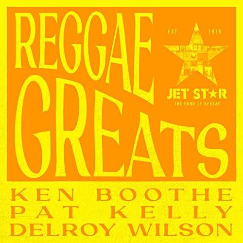 Delroy Wilson, Pat Kelly & Ken Boothe