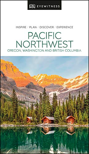 DK Eyewitness Pacific Northwest: Oregon, Washington and British Columbia (Travel Guide) (English Edition)