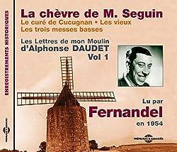 La Chevre de M. Seguin: Les Lettres de mon Moulin d'Alphonse Daudet Vol. 1