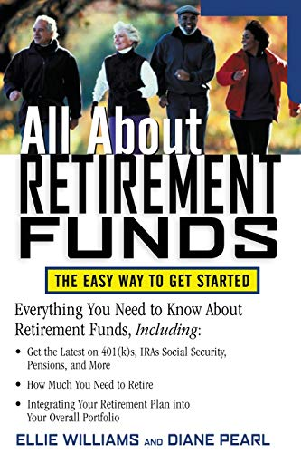All About Retirement Funds : The Easy Way to Get Started