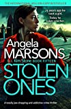 Stolen Ones: A totally jaw-dropping and addictive crime thriller (Detective Kim Stone Crime Thriller...