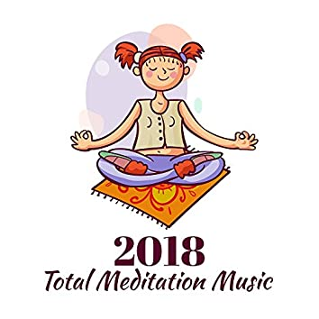 2018 Total Meditation Music