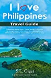 I love Philippines Travel Guide: Philippines travel book. Travel Guide Philippines for budget travel information for individual trips. With downloadable maps - Don t get lonely or lost.