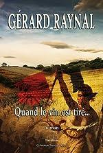 Quand le vin est tiré - Terroir du Sud de Gérard Raynal