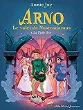La Fiole d'or : Arno le valet de Nostradamus - tome 3 (Arno,