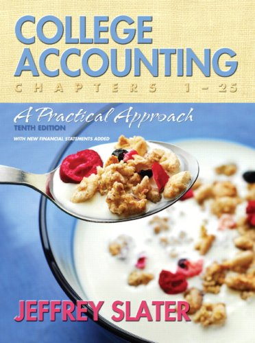 College Accounting: A Practical Approach  (Chapters 1-25) (10th Edition)