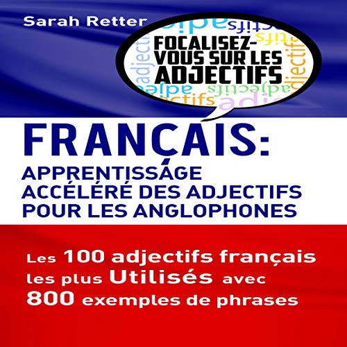 Français: Apprendisage accelere des adjectifs pour les anglophones [French: Adjectives Fast Track Learning for the English-Speaking] audiobook cover art