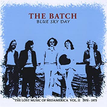 Blue Sky Day - the Lost Music of Midamerica, Vol Ii. 1970-1973