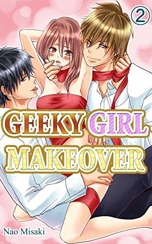 GEEKY GIRL MAKEOVER Vol.2 (TL Manga) (English Edition)