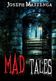 Mad Tales by [Joseph Mazzenga]