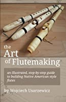 The Art of Flutemaking
