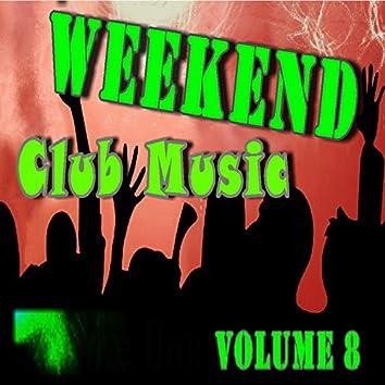 Weekend Club Music, Vol. 8