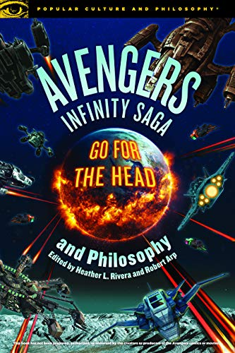 Avengers Infinity Saga and Philosophy (Popular Culture and Philosophy)