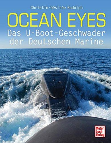 Ocean Eyes: Das U-Boot-Geschwader der Deutschen Marine