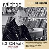 Michael Gielen Edition, Vol.8: Schoenberg, Berg, Webern ( 1954 2013)...