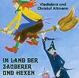 Im Land der Zauberer und Hexen, 1 Audio-CD - Vladislava Altmann