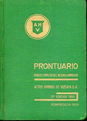 PRONTUARIO PARA EL EMPLEO DEL ACERO LAMINADO. Reimpresión 1959, de 6.000 ejemplares.