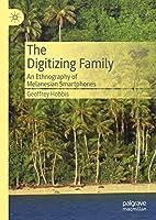 The Digitizing Family: An Ethnography of Melanesian Smartphones