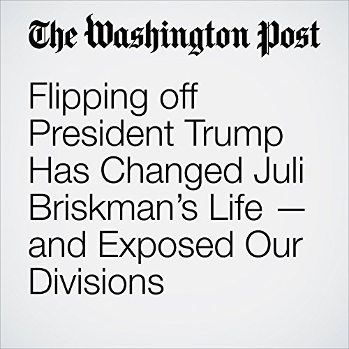 Flipping off President Trump Has Changed Juli Briskman's Life — and Exposed Our Divisions copertina