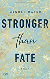 Stronger than Fate (Richer-than-Sin-Reihe, Band 3) von Meghan March