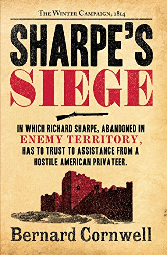 Sharpe's Siege: The Winter Campaign, 1814 (The Sharpe Series, Book 18) (English Edition)