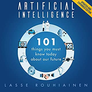 Artificial Intelligence: 101 Things You Must Know Today About Our Future audiobook cover art