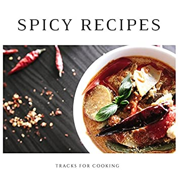 Spicy Recipes - Tracks For Cooking