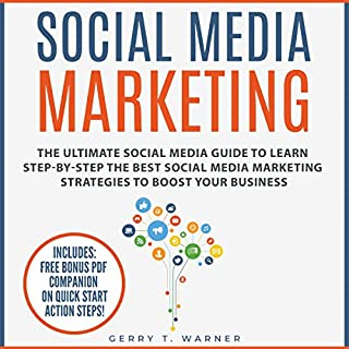 Social Media Marketing     The Ultimate Guide to Learn Step-by-Step the Best Social Media Marketing Strategies to Boost Your Business              By:                                                                                                                                 Gerry T. Warner                               Narrated by:                                                                                                                                 Doug Eisengrein                      Length: 1 hr and 48 mins     25 ratings     Overall 5.0