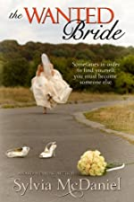 The Wanted Bride: Small Town Romantic Comedy of a Runaway Bride