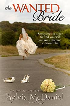 The Wanted Bride: Small Town Romantic Comedy of a Runaway Bride by [Sylvia McDaniel]
