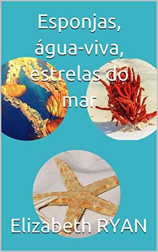 Esponjas, água-viva, estrelas do mar (Portuguese...