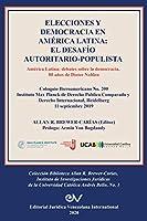Elecciones Y Democracia En América Latina: EL DESAFÍO AUTORITARIO-POPULISTA. América Latina: Debates sobre la democracia. 80 de Dieter Nohlen
