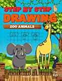 Step by Step Drawing Zoo Animals: Easy How To Draw Book For Kids