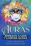 Auras: Aprende a leer y limpiar auras: Auras: Learn How To Read And Cleanse Auras / (Libro en...