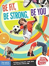 Be Fit, Be Strong, Be You (Be The Boss Of Your Body®)