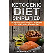KETOGENIC DIET Simplified: Complete guide for your high fats  low carbohydrates diet (KETO LIFESTYLE Book 1)