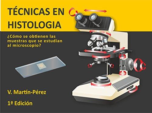 Técnicas en Histología: ¿Cómo se obtienen las muestras que se estudian al microscopio?