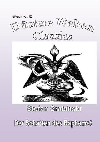 Düstere Welten Band 5 - Der Schatten des Baphomet (German Edition)