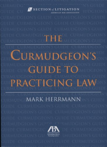Download Curmudgeon's Guide to Practicing Law 1590316762