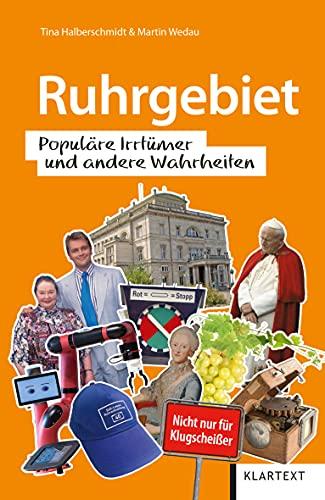 Ruhrgebiet: Populäre Irrtümer und andere Wahrheiten (Irrtümer und Wahrheiten)